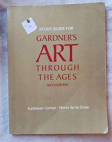 Study Guide for Gardner's Art Through the: Keith Cohen, H.