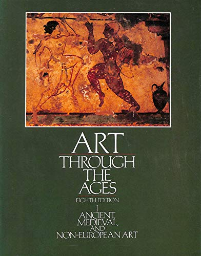 9780155037649: Art Through the Ages: I Ancient, Medieval, and Non-European Art