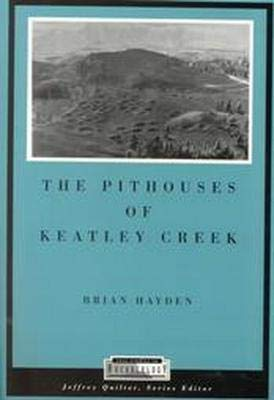 The Pithouses of Keatley Creek: Hayden, Brian