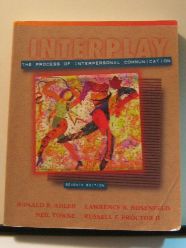 Interplay The Process Of Interpersonal Communication Adler Ronald B
