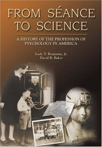 9780155042643: From Seance to Science: A History of the Profession of Psychology in America