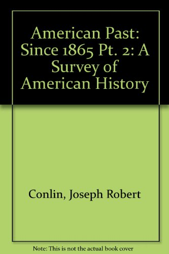 9780155042810: American Past: Since 1865 Pt. 2: A Survey of American History