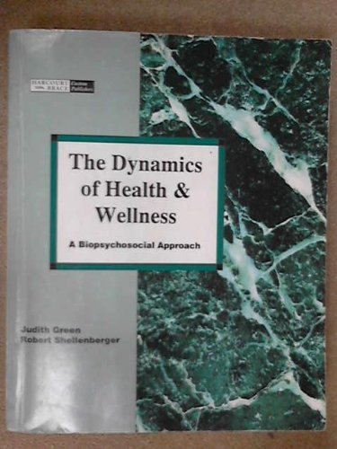 9780155043299: The Dynamics of Health and Wellness: A Biopsychosocial Approach