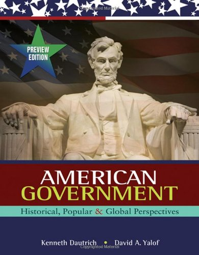 9780155050730: American Government: Historical, Popular, and Global Perspectives, Preview Edition