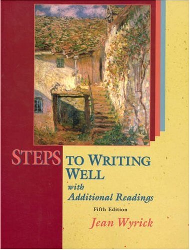 Steps to Writing Well with Additional Readings: Jean Wyrick
