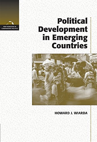 Political Development in Emerging Nations (New Horizons in Comparative Politics): Wiarda, Howard J.