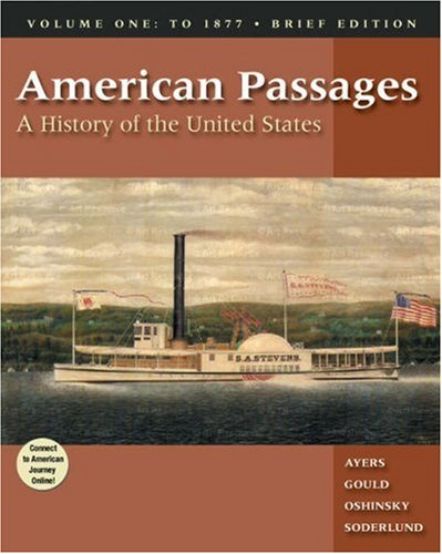 9780155051171: American Passages: A History of the United States, Volume I: To 1877, Brief Edition (with InfoTrac and American Journey Online)
