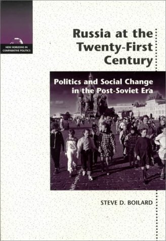 9780155053175: Russia at the 21st Century: Politics and Social Change in the Post-Soviet Era (New Horizons in Comparative Politics)