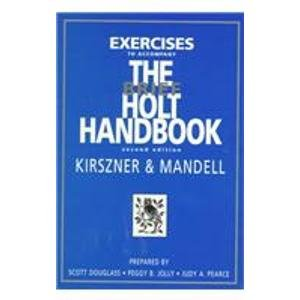BRIEF HOLT HDBK 2E-EXERCISES: Laurie G. Kirszner