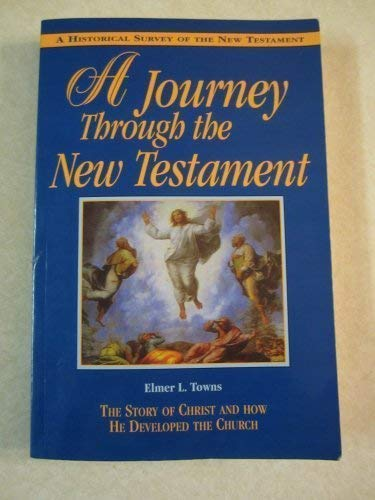 9780155054769: A Journey Through the New Testament: The Story of Christ and How He Developed the Church