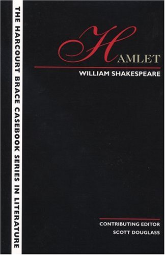 Hamlet:The Harcourt Brace Casebook Series in Literature: Editor-Laurie G. Kirszner;