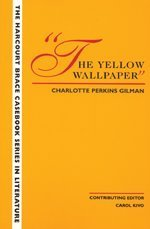 9780155054851: The Wadsworth Casebook Series for Reading, Research and Writing: The Yellow Wallpaper