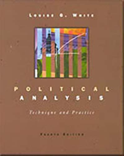 Political Analysis: Technique and Practice: White, Louise G.