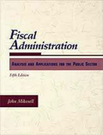 9780155055285: Fiscal Administration: Analysis and Applications for the Public Sector