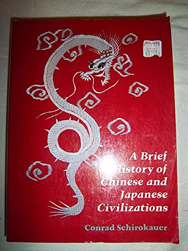 9780155055704: A Brief History of Chinese and Japanese Civilizations