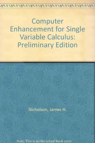 9780155056763: Computer Enhancement for Single Variable Calculus: Preliminary Edition