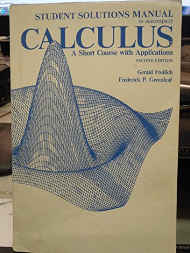 9780155057470: Calculus: A Short Course With Applications