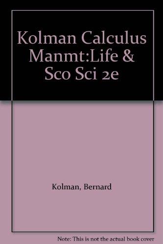 Kolman Calculus Manmt:Life & Sco Sci 2e (0155057545) by Bernard Kolman