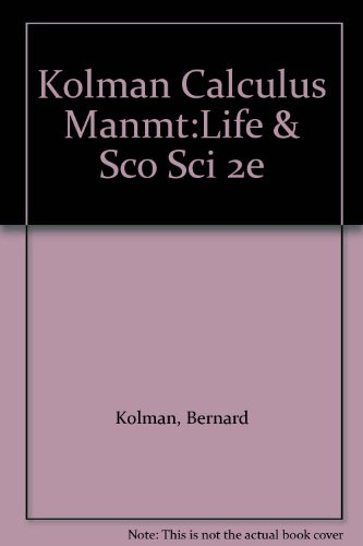 CALCULUS FOR THE MANAGEMENT,LIFE AND SOCIAL SCIENCES: Kolman, B. Denlinger, C. G.