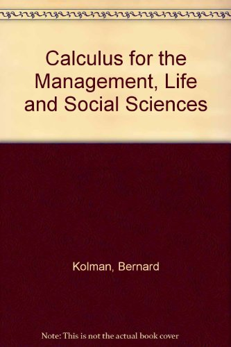 9780155057869: Calculus for the Management, Life and Social Sciences