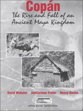 9780155058088: Copan: The Rise and Fall of an Ancient Maya Kingdom (Case Studies in Archeology)