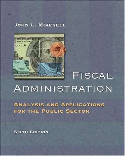 9780155058552: Fiscal Administration: Analysis and Applications for the Public Sector