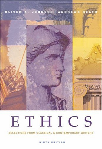 Ethics: Selections from Classical and Contemporary Writers: Oliver A. Johnson,