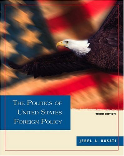 9780155058842: The Politics of United States Foreign Policy (with InfoTrac)