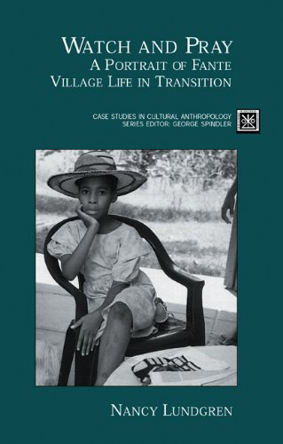 Watch and Pray: A Portrait of Fante Village Life in Transition (Case Studies in Cultural ...