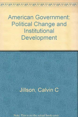 9780155059788: American Government: Political Change and Institutional Development