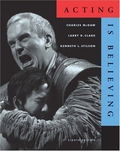 9780155059825: Acting is Believing (with InfoTrac) (Wadsworth Series in Theatre)