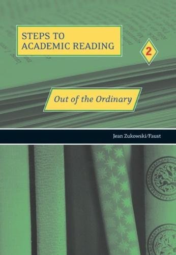 Steps to Academic Reading 2: Out of: Jean Zukowski-Faust