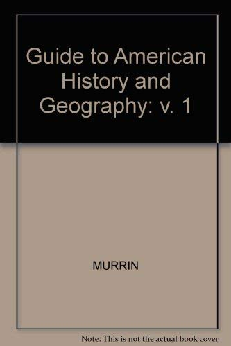 1: Guide to America?s Historical Geography, Volume: Murrin, John M.