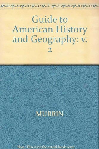 Guide to America's Historical Geography, Volume II: John M. Murrin