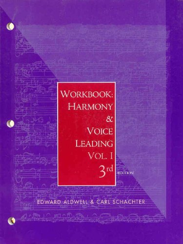 Workbook: Harmony and Voice Leading, Volume 1: Aldwell, Edward; Schachter,