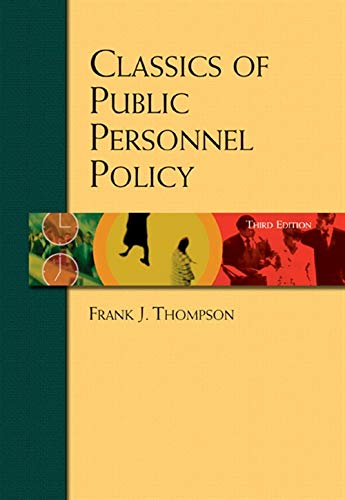 Classics of Public Personnel Policy: Thompson, Frank J.