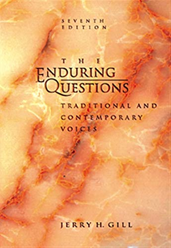 Enduring Questions: Traditional and Contemporary Voices: Gill, Jerry H.