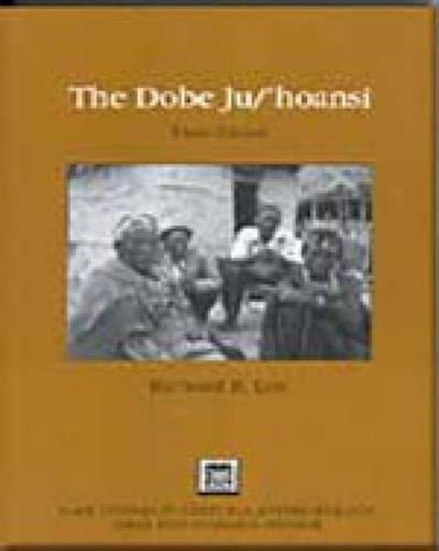 9780155063334: The Dobe Ju/'Hoansi (Case Studies in Cultural Anthropology)