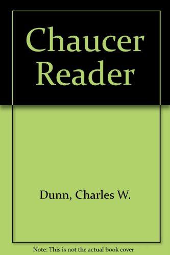 A Chaucer Reader. Selections from The Canterbury Tales.: Chaucer,Geoffrey. Dunn,Charles W. (ed.).