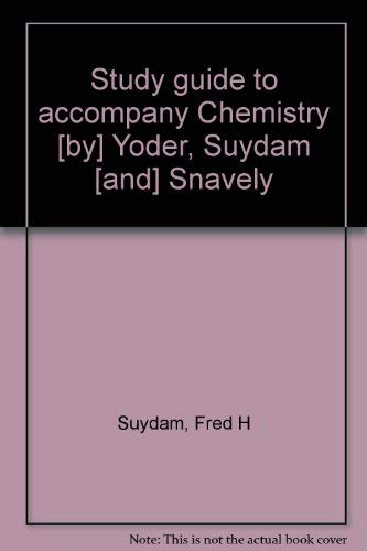 9780155064683: Study Guide to Accompany Chemistry [Yoder, Suydam, Snavely]