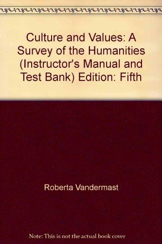 Culture and Values: A Survey of the: Roberta Vandermast