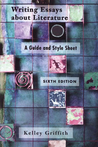 Writing Essays About Literature: A Guide and Style Sheet (015506617X) by Kelley Griffith