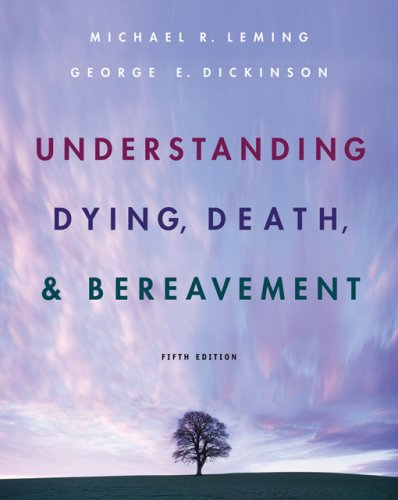 Understanding Dying, Death, and Bereavement - Fifth Edition