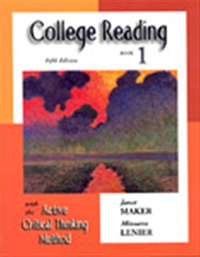 College Reading with the Active Critical Thinking Method: Book 1: Maker, Janet; Lenier, Minnette