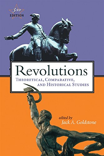 Revolutions: Theoretical, Comparative, and Historical Studies: Goldstone, Jack A.