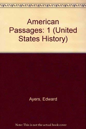 9780155067608: American Passages: A History of the U.S. (United States History)