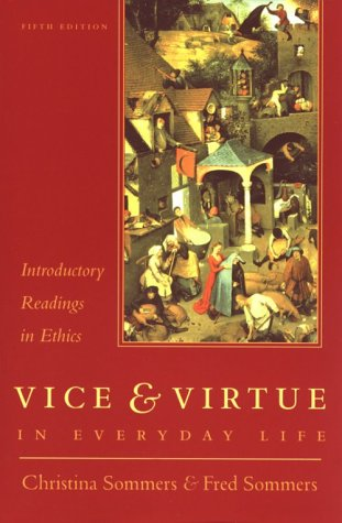 Vice and Virtue in Everyday Life: Introductory: Christina Sommers
