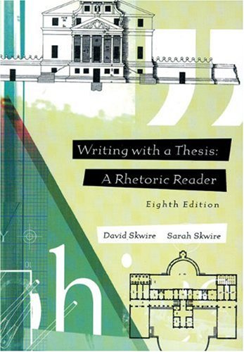 writing with a thesis a rhetoric and reader 8th edition