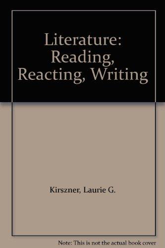 9780155069039: Literature: Reading, Reacting, Writing