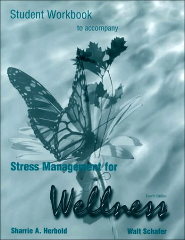 9780155069725: Workbook for Schafer's Stress Management and Wellness, 4th
